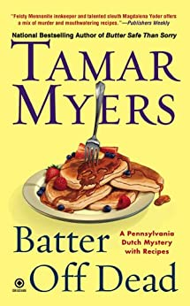 Batter Off Dead: A Pennsylvania Dutch Mystery by [Myers, Tamar]