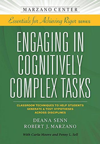 Engaging in Cognitively Complex Tasks: Classroom Techniques to Help Students Generate & Test Hypotheses Across Disciplines (Essentials for achieving rigor)