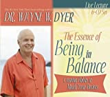 The Essence of Being in Balance: Creating Habits to Match Your Desires (6 CD Set)