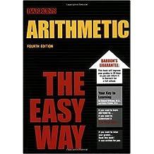Arithmetic the Easy Way (Barron's E-Z Arithmetic)