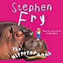 The Hippopotamus Audiobook by Stephen Fry Narrated by Stephen Fry
