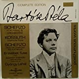 Bela Bartok: Scherzo For Piano & Orchestra; Kossuth Symphonic Poem; Scherzo From the Symphony In E Flat Major