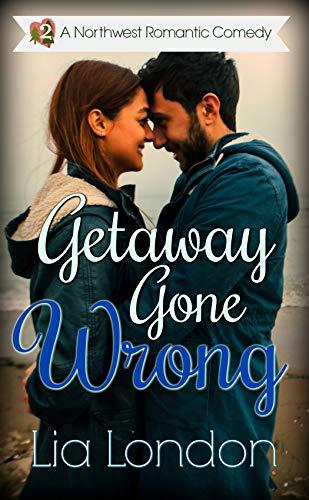 Getaway Gone Wrong (Northwest Romantic Comedy Book 2)