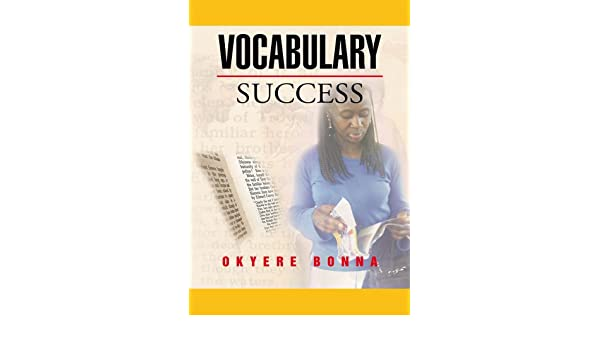 Vocabulary Success - Kindle edition by Okyere Bonna. Reference ...