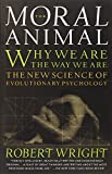 img - for The Moral Animal: Why We Are, the Way We Are: The New Science of Evolutionary Psychology book / textbook / text book