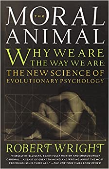The Moral Animal: Evolutionary Psychology and Everyday Life (Vintage)