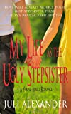 My Life As the Ugly Stepsister, Juli Alexander, 1475280513