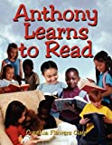 img - for Anthony Learns to Read by Clay Cynthia Flowers (2008-04-17) Paperback book / textbook / text book