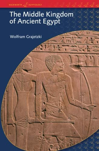 The Middle Kingdom of Ancient Egypt (BCP Egyptology)