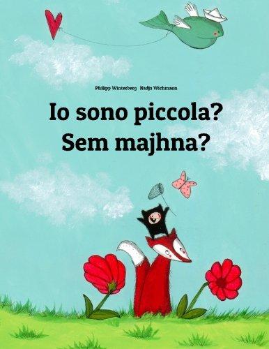 Io sono piccola? Sem majhna?: Libro illustrato per bambini: italiano-sloveno (Edizione bilingue) (Italian Edition)