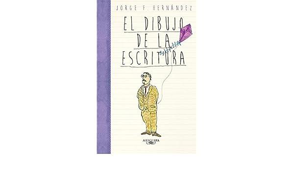 El dibujo de la escritura eBook: Jorge F. Hernández: Amazon.es ...