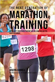 Book The Next Generation of Marathon Training: The Cross Fit Conditioning Program That Will Make You a Better Marathon Runner