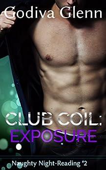 Club Coil: Exposure (Naughty Night-Reading Book 2) by [Glenn, Godiva]