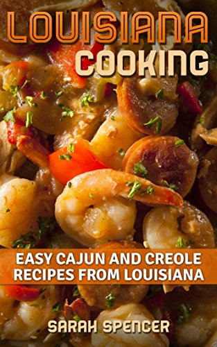 Louisiana Cooking: Easy Cajun and Creole Recipes from Louisiana