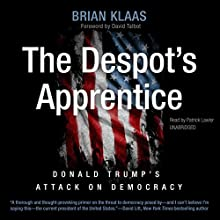 The Despot's Apprentice: Donald Trump's Attack on Democracy Audiobook by David Talbot - foreword, Brian Klaas Narrated by Patrick Lawlor