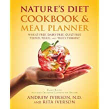 Nature's Diet Cookbook and Meal Planner by Dr. Andrew Iverson (2012) Paperback
