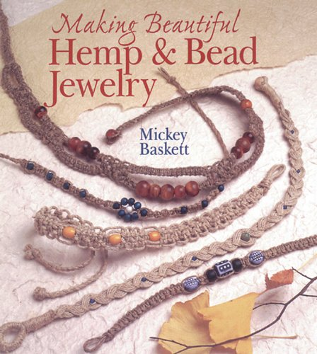 - Making Beautiful Hemp & Bead Jewelry (Jewelry Crafts)