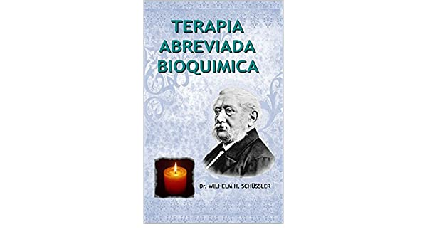 Amazon.com: TERAPIA ABREVIADA BIOQUIMICA (Spanish Edition) eBook: Wilhem H. schüssler: Kindle Store