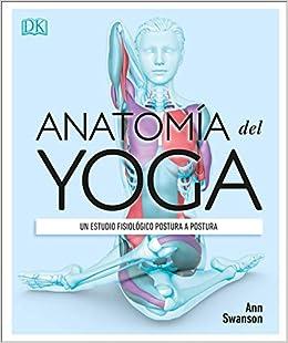 Anatomía del Yoga (Science of Yoga): Un estudio fisiológico ...