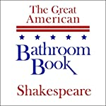 The Great American Bathroom Book, Shakespeare: Summaries of Shakespeare's Best-Known Works | Stevens W. Anderson
