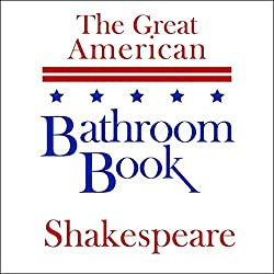 The Great American Bathroom Book, Shakespeare: Summaries of Shakespeare's Best-Known Works