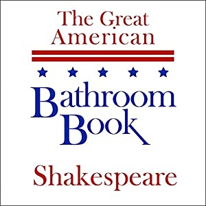 The Great American Bathroom Book, Shakespeare: Summaries of Shakespeare's Best-Known Works Audiobook