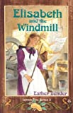 Elisabeth & The Windmill (Lemon Tree)