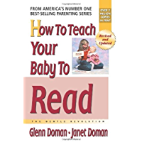 How to Teach Your Baby to Read: The Gentle Revolution (The Gentle Revolution Series)