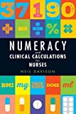 Numeracy and Clinical Calculations for Nurses