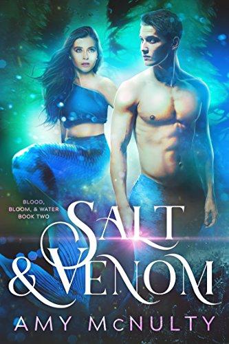 Salt & Venom (Blood, Bloom, & Water Book 2)