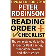 Peter Robinson Reading Order and Checklist: The complete guide to the Inspector Banks series, standalone novels and short stories
