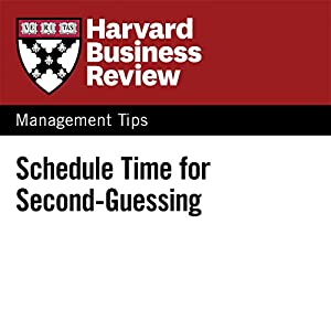 Schedule Time for Second-Guessing