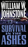 Survival in the Ashes, William W. Johnstone, 0786079681