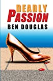 Deadly Passion (The Lanny Boone Series) (Volume 2)