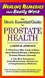 The Men's Essential Guide to Prostrate Health, Doctors' Prescription Staff, 1893910075