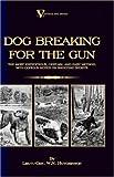 Dog Breaking for the Gun, G. Hutchinson, 1846640342