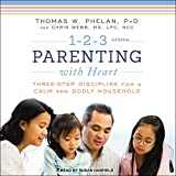 img - for 1-2-3 Parenting with Heart: Three-Step Discipline for a Calm and Godly Household book / textbook / text book