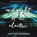 Midnight at the Electric Audiobook by Jodi Lynn Anderson Narrated by Jorjeana Marie, Bailey Carr, Fiona Hardingham