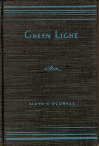 Green Light by Lloyd C. Douglas