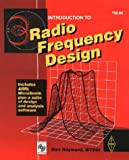 Introduction to Radio Frequency Design (Radio Amateur's Library, Publication No. 191.)