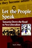 Let the People Speak. Tanzania Down the Road to Neo-Liberalism