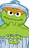 Sesame Street: Grouchy Hugs! (Hugs Book)