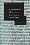 img - for A History of the German Language Through Texts book / textbook / text book