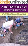ARCHAEOLOGY -Life in the Trenches: It...