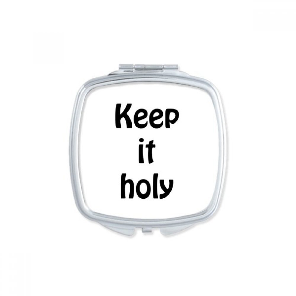 DIYthinker Keep It Holy Christian Quotes Square Compact Makeup Mirror Portable Cute Hand Pocket Mirrors Gift