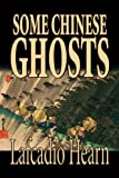 Some Chinese Ghosts, Lafcadio Hearn, 1598185802