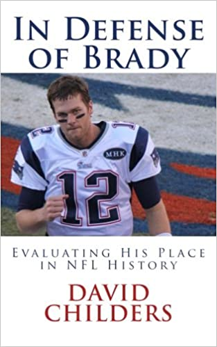 Book In Defense of Brady: Evaluating His Place in NFL History