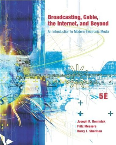 Broadcasting, Cable, the Internet and Beyond: An Introduction to Modern Electronic Media with PowerWeb