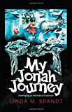 My Jonah Journey, Linda M. Brandt, 1613141386