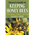 Storey's Guide to Keeping Honey Bees: Honey Production, Pollination, Bee Health (Storey's Guide to Raising)